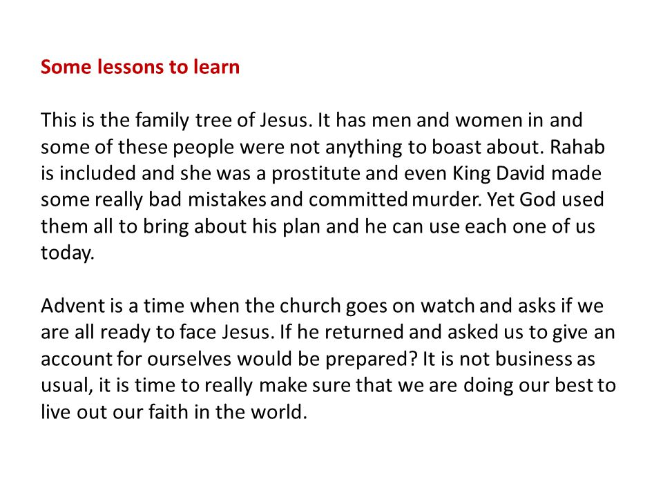 Some lessons to learn This is the family tree of Jesus.