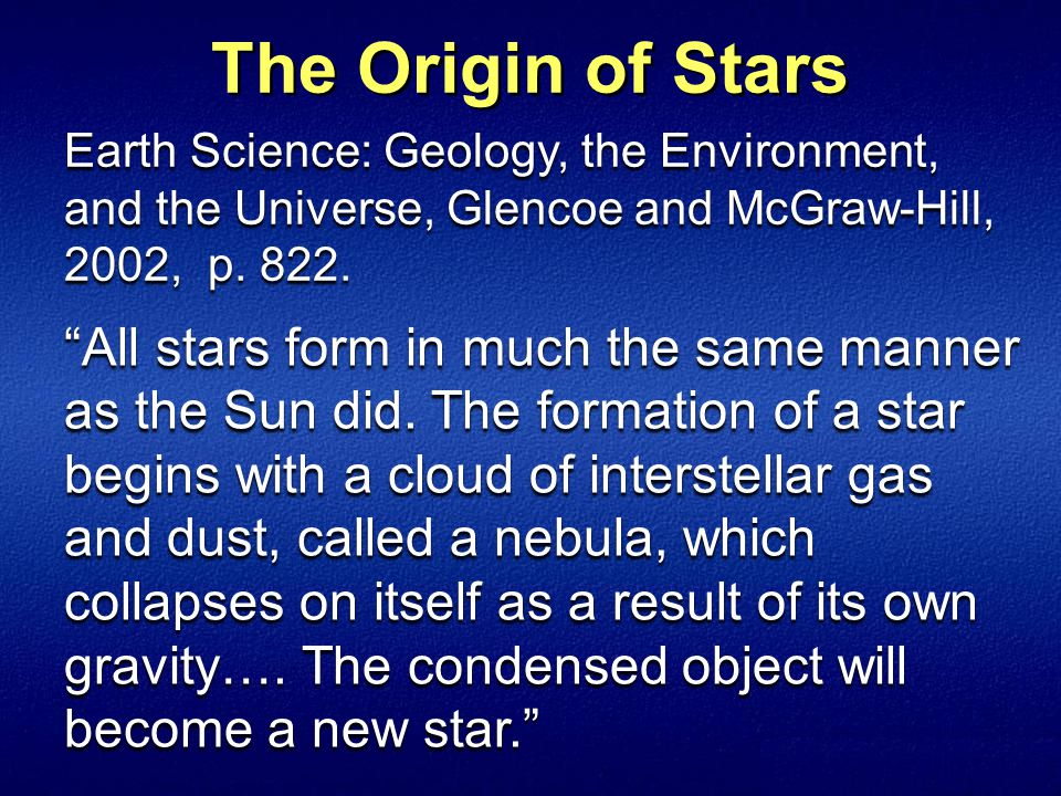 The Origin of Stars Earth Science: Geology, the Environment, and the Universe, Glencoe and McGraw-Hill, 2002, p.
