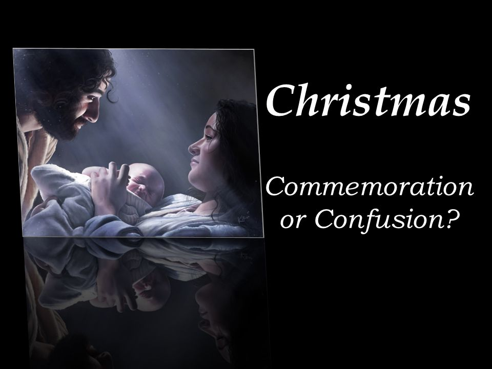 Christmas Commemoration or Confusion?