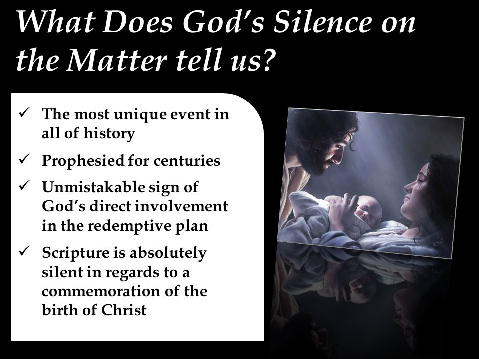 What Does God's Silence on the Matter tell us.