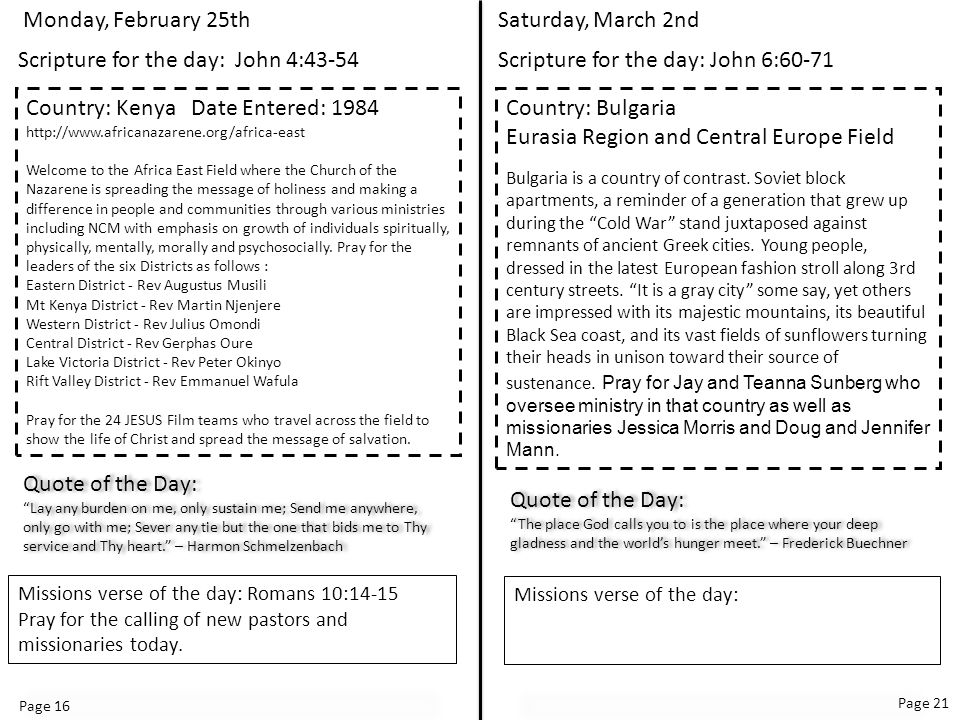 Page 16 Page 21 Saturday, March 2nd Scripture for the day: John 6:60-71 Country: Bulgaria Eurasia Region and Central Europe Field Bulgaria is a country of contrast.