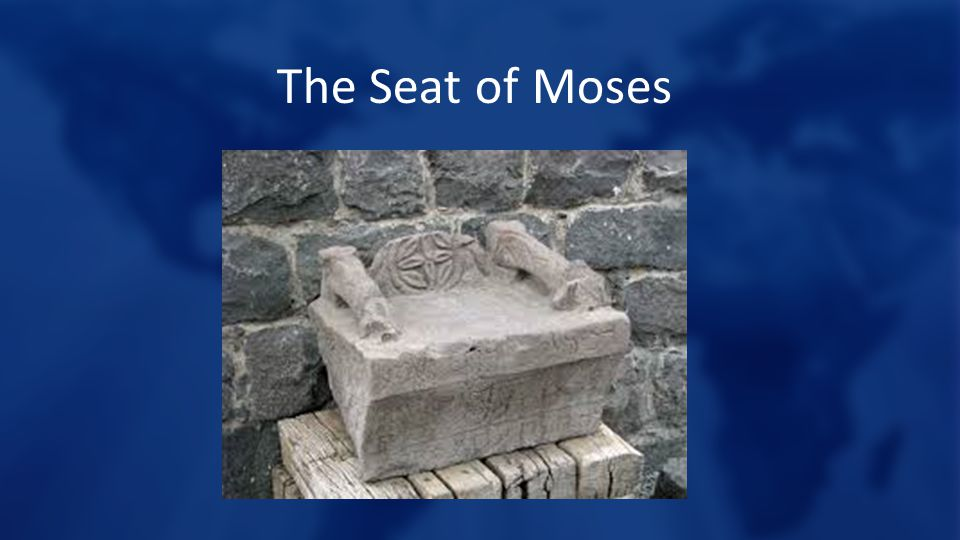 The Seat of Moses