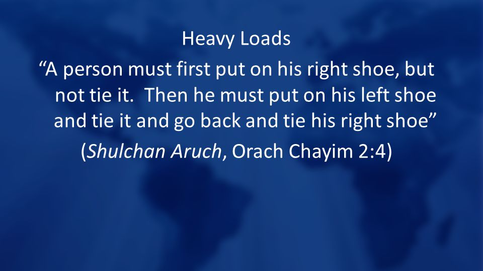 """Heavy Loads """"A person must first put on his right shoe, but not tie it. Then he must put on his left shoe and tie it and go back and tie his right sho"""
