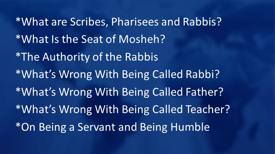 *What are Scribes, Pharisees and Rabbis. *What Is the Seat of Mosheh.