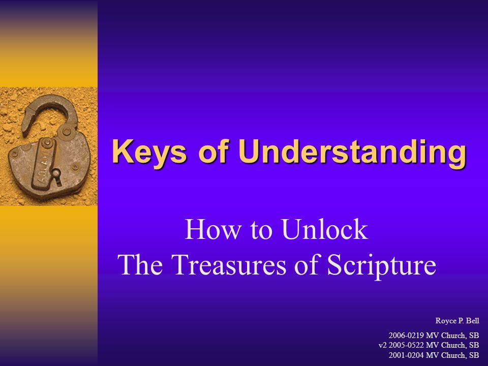 Keys of Understanding How to Unlock The Treasures of Scripture Royce P.