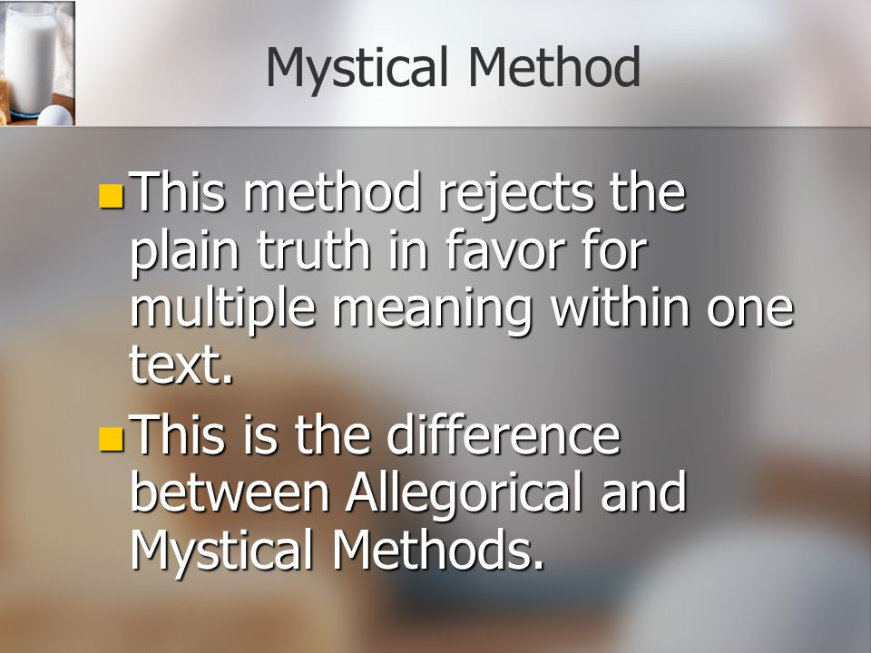 Devotional Method This method places more emphasis on the personal edifying aspects of the Bible.