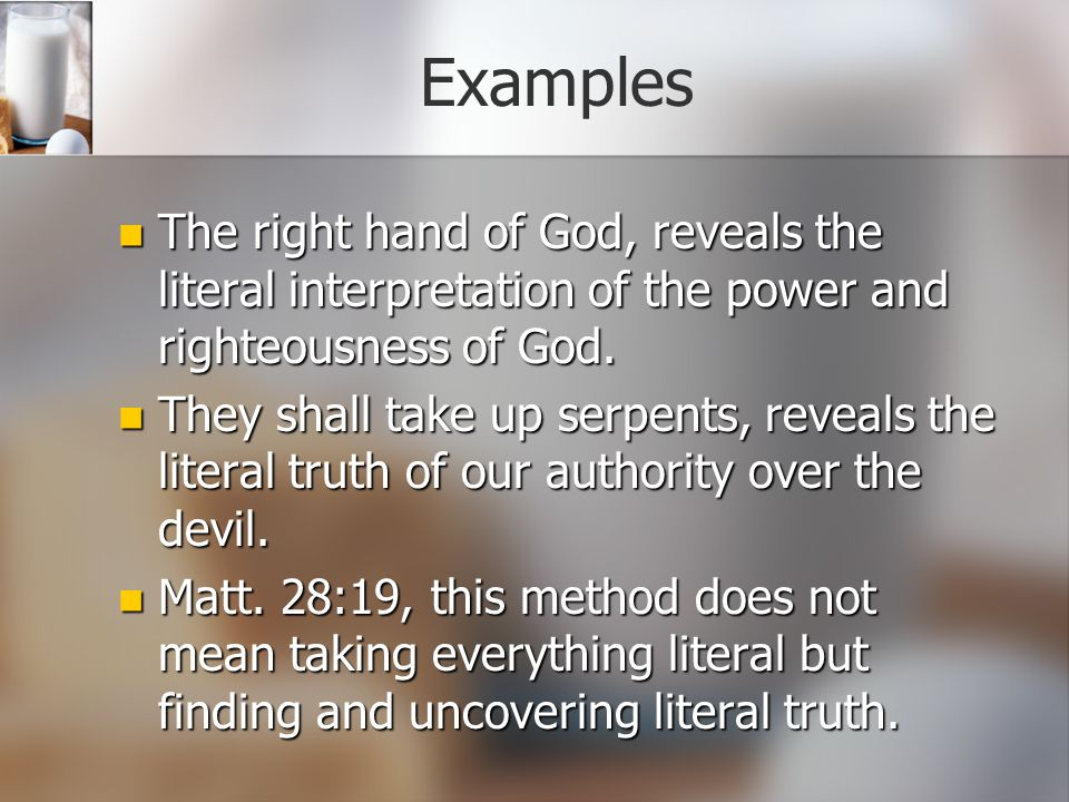 Only Accurate Method The Literal Method, striving to uncover the Unadulterated Truth of God's Word. The Literal Method, striving to uncover the Unadulterated Truth of God's Word.