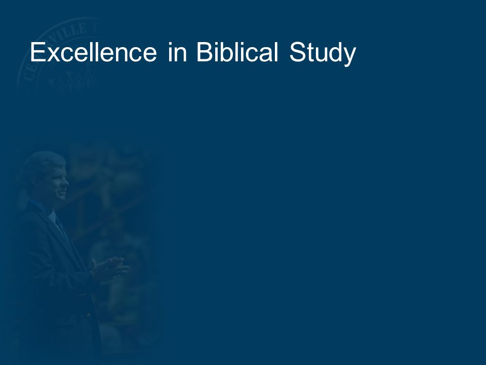 Excellence in Biblical Study