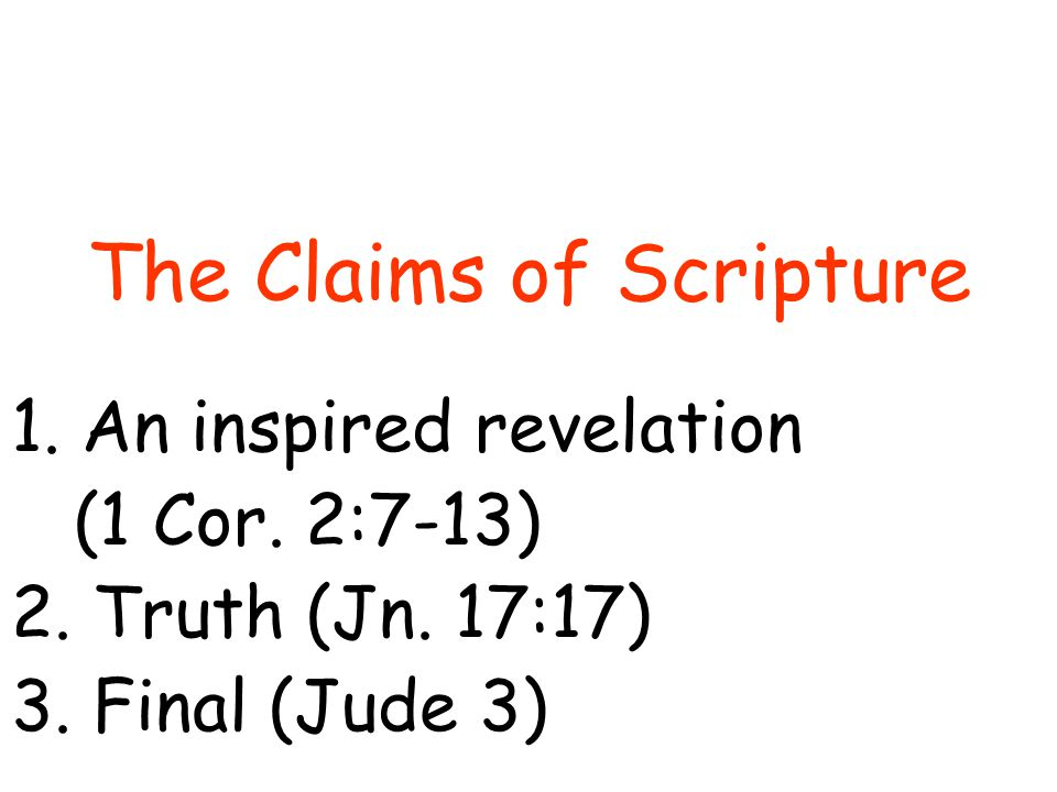 The Claims of Scripture 1.An inspired revelation (1 Cor.