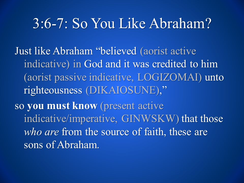 3:6-7: So You Like Abraham.