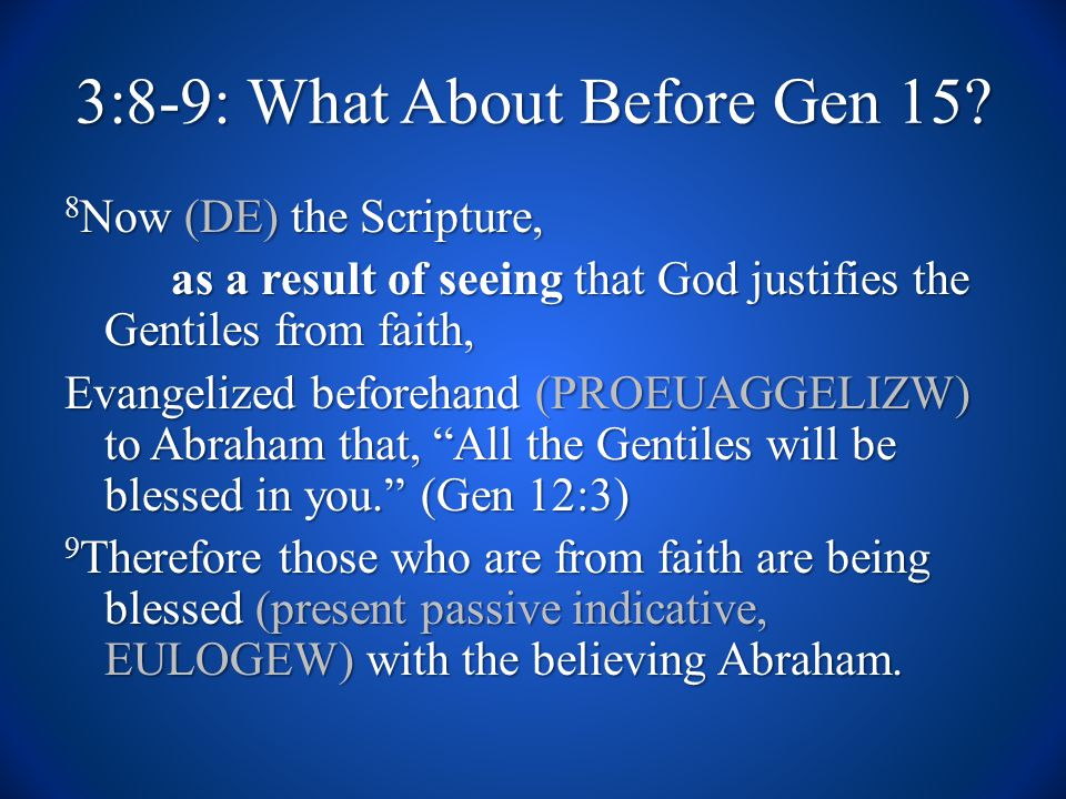 3:8-9: What About Before Gen 15.