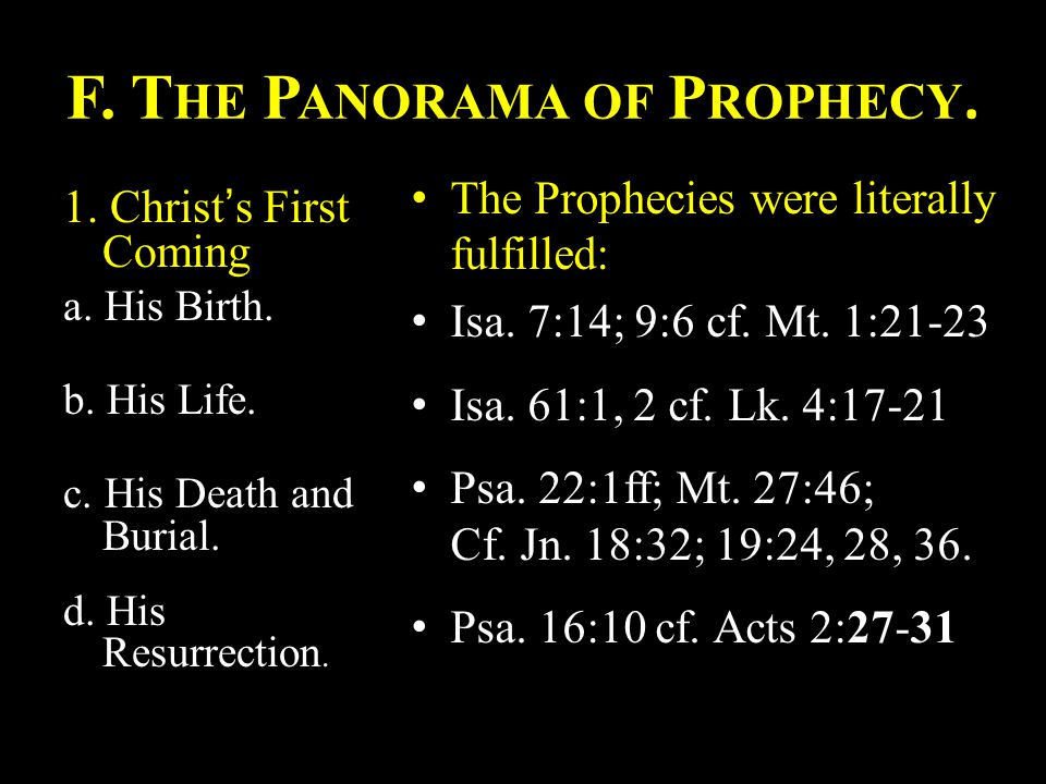 F. T HE P ANORAMA OF P ROPHECY. 1. Christ's First Coming a.