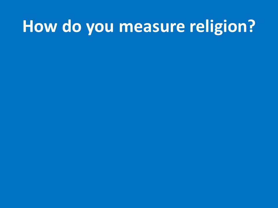 How do you measure religion
