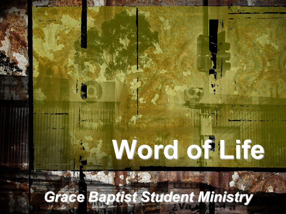Word of Life Grace Baptist Student Ministry