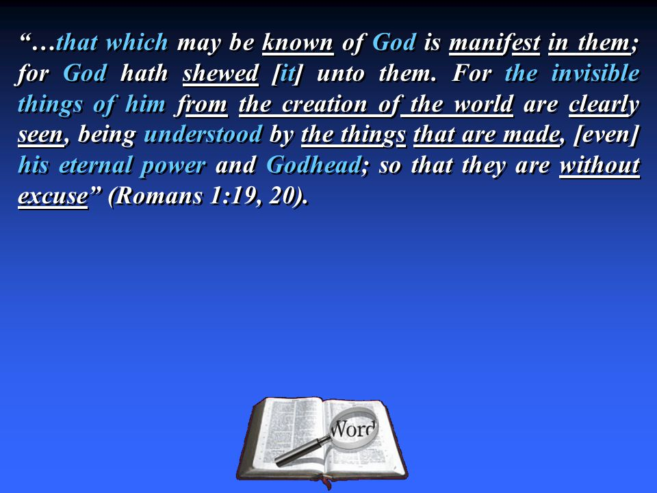 …that which may be known of God is manifest in them; for God hath shewed [it] unto them.
