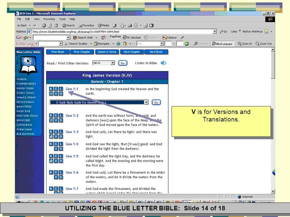 V is for Versions and Translations. UTILIZING THE BLUE LETTER BIBLE: Slide 14 of 18