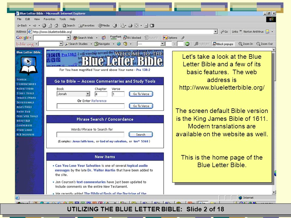 Let's take a look at the Blue Letter Bible and a few of its basic features. The web address is http://www.blueletterbible.org/ The screen default Bibl
