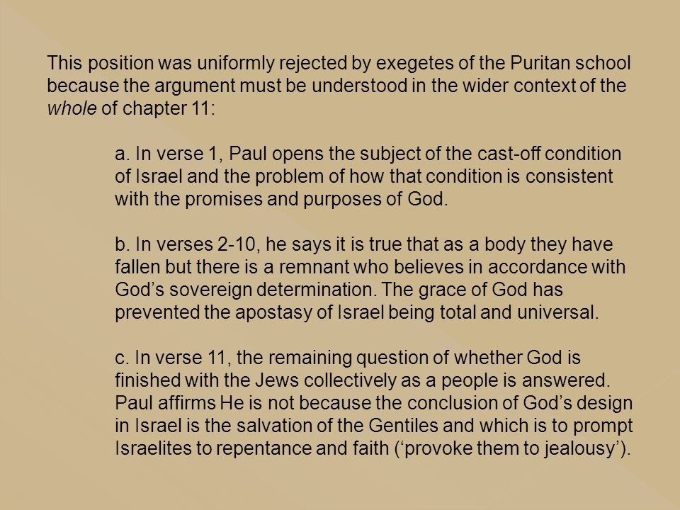 This position was uniformly rejected by exegetes of the Puritan school because the argument must be understood in the wider context of the whole of ch