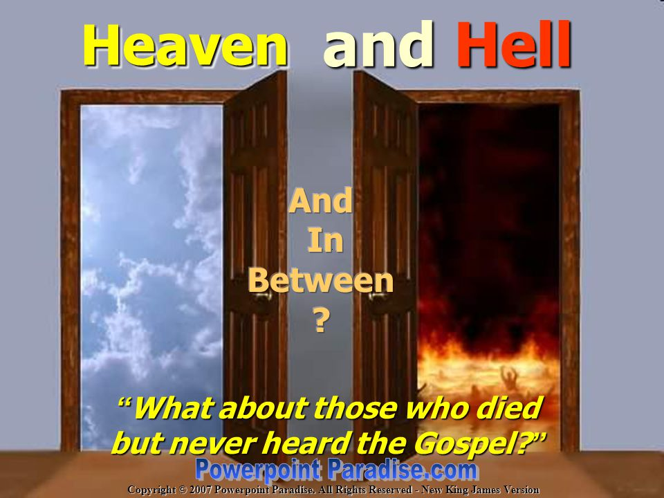 There are so many religions With as many beliefs about the hereafter — whether about Heaven or Hell — some partly true & some partly false.