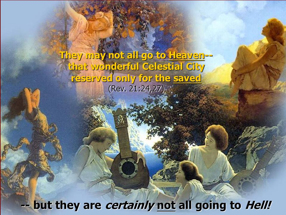 and thus be able to enter and enjoy the wonderful Heavenly City where God Himself dwells!