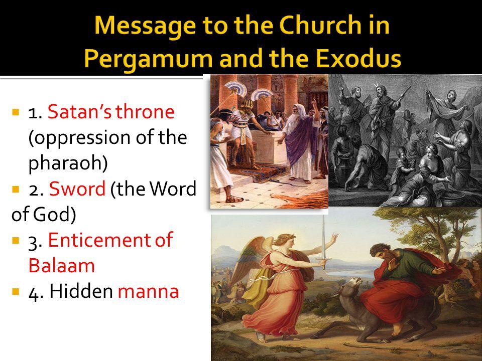  1. Satan's throne (oppression of the pharaoh)  2.