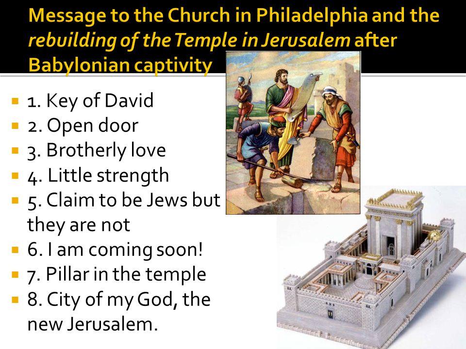  1. Key of David  2. Open door  3. Brotherly love  4.