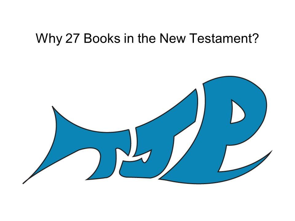 Why 27 Books in the New Testament