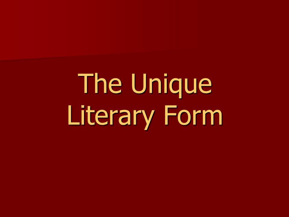 The Unique Literary Form
