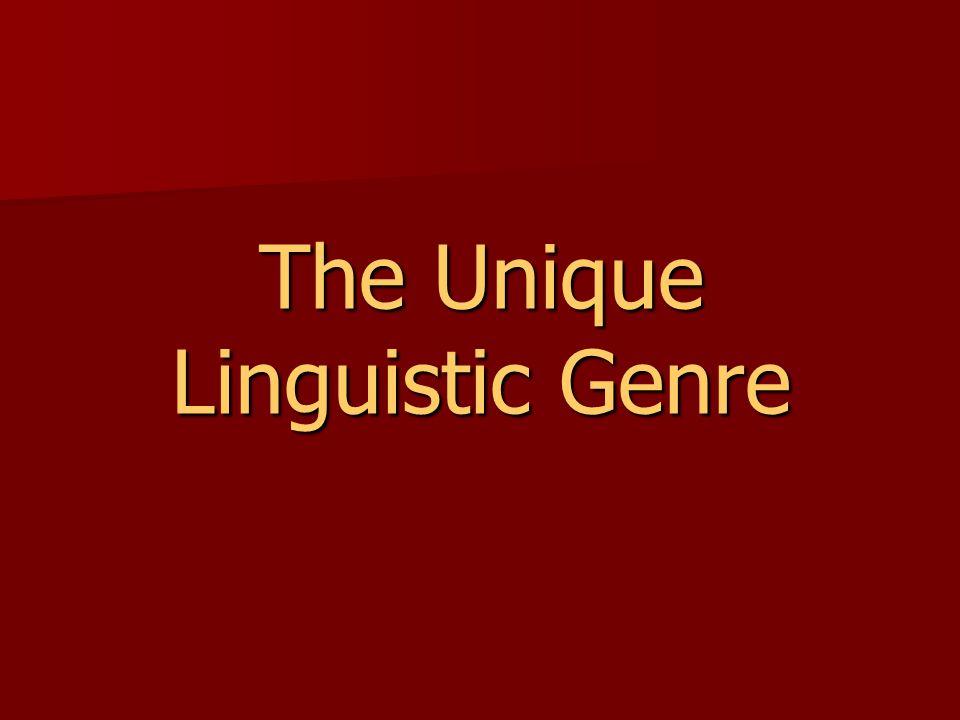 The Unique Linguistic Genre