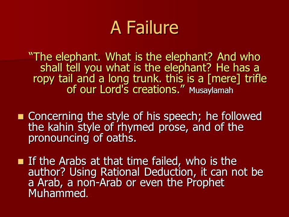A Failure The elephant. What is the elephant. And who shall tell you what is the elephant.