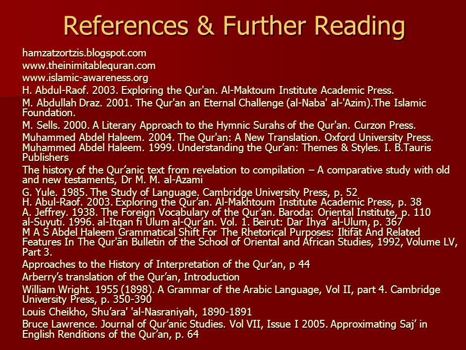 References & Further Reading hamzatzortzis.blogspot.comwww.theinimitablequran.comwww.islamic-awareness.org H.