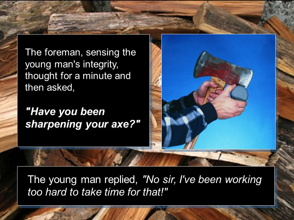 Normally we do, said the foreman. But we re letting you go today because you ve fallen behind.