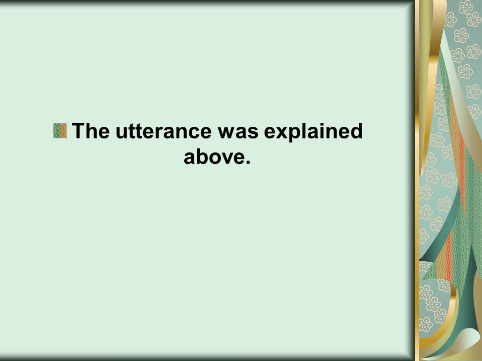 The utterance was explained above.