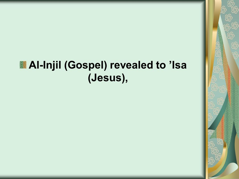Al-Injil (Gospel) revealed to 'Isa (Jesus),