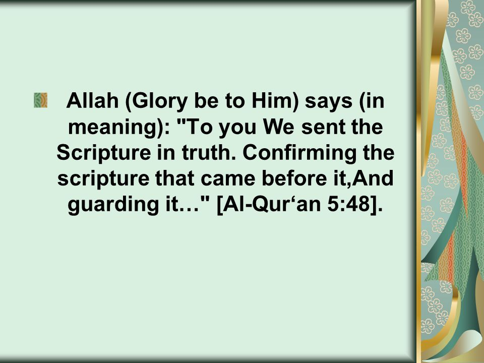Allah (Glory be to Him) says (in meaning):