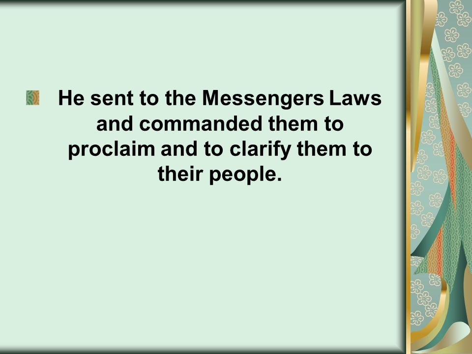 He sent to the Messengers Laws and commanded them to proclaim and to clarify them to their people.