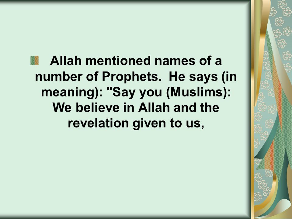 Allah mentioned names of a number of Prophets. He says (in meaning):