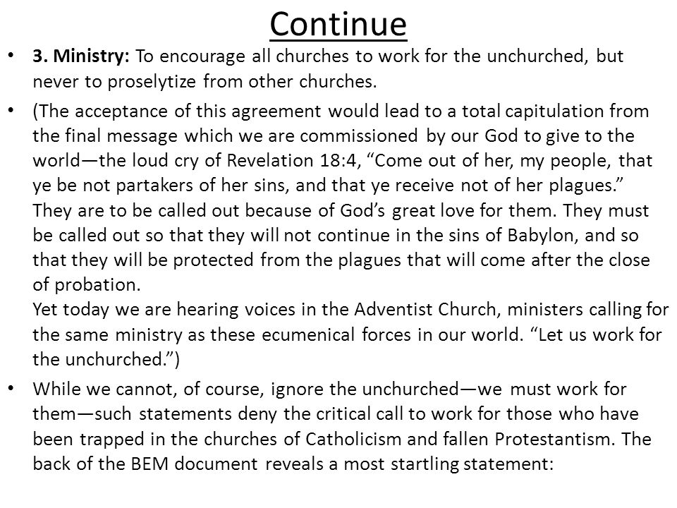 Continue 3. Ministry: To encourage all churches to work for the unchurched, but never to proselytize from other churches. (The acceptance of this agre