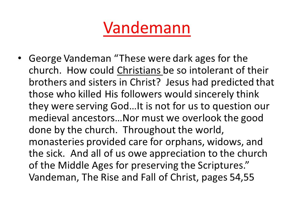 """Vandemann George Vandeman """"These were dark ages for the church. How could Christians be so intolerant of their brothers and sisters in Christ? Jesus h"""