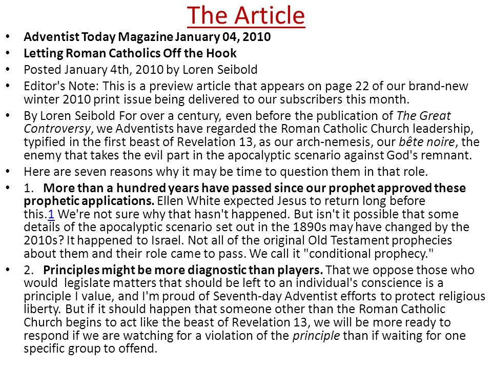 The Article Adventist Today Magazine January 04, 2010 Letting Roman Catholics Off the Hook Posted January 4th, 2010 by Loren Seibold Editor's Note: Th