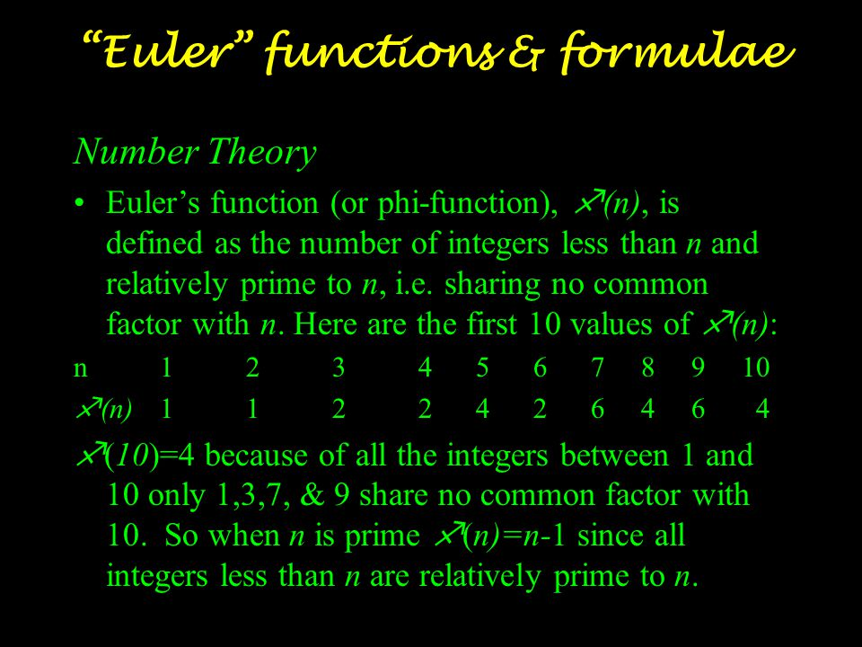 Euler functions & formulae Discovered Euler's identity e i x = cos(x) + i sin(x) for any simple closed polyhedron with vertices V, edges E, and faces F V – E + F = 2 Euler curvature formula  =  1 cos 2  +  2 sin 2 