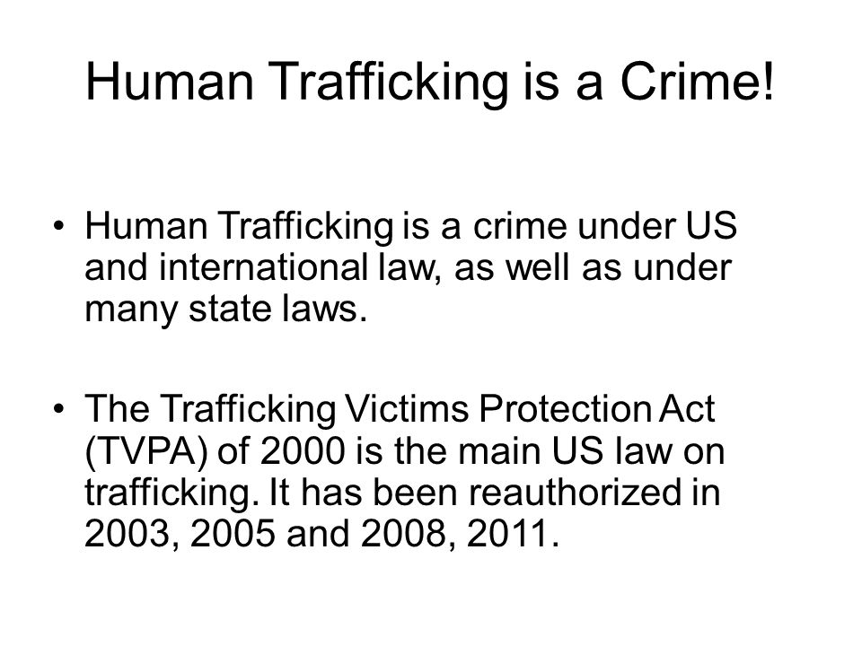 Human Trafficking is a Crime.