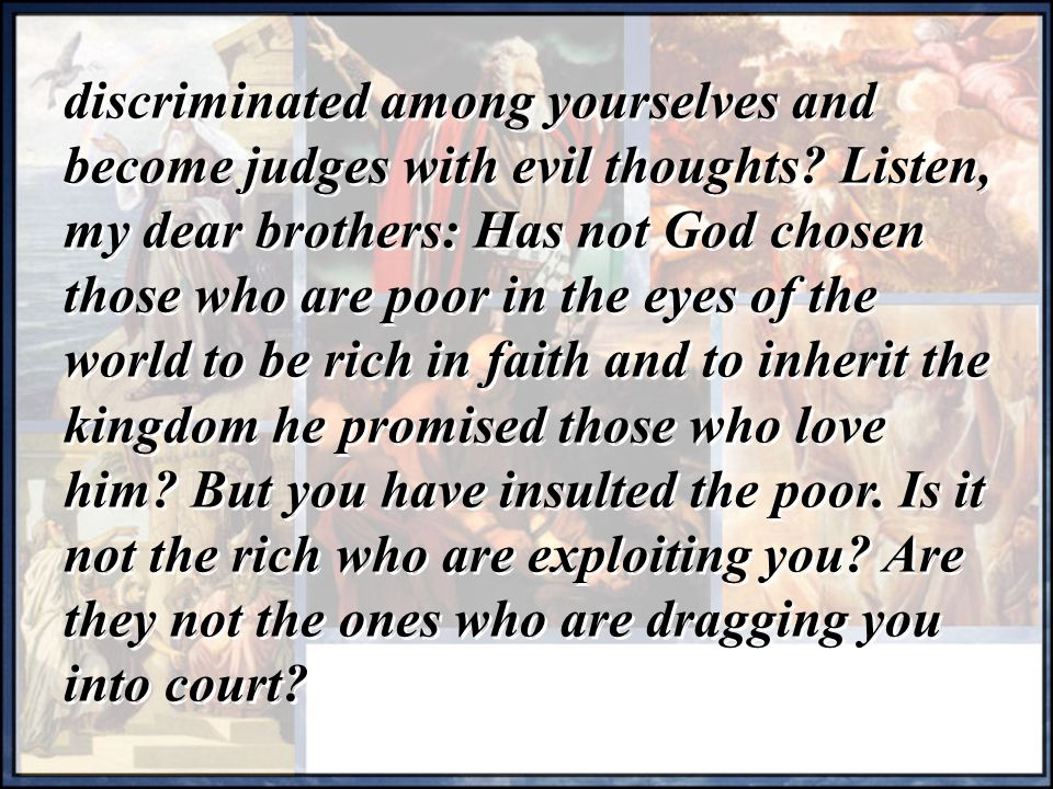 discriminated among yourselves and become judges with evil thoughts.