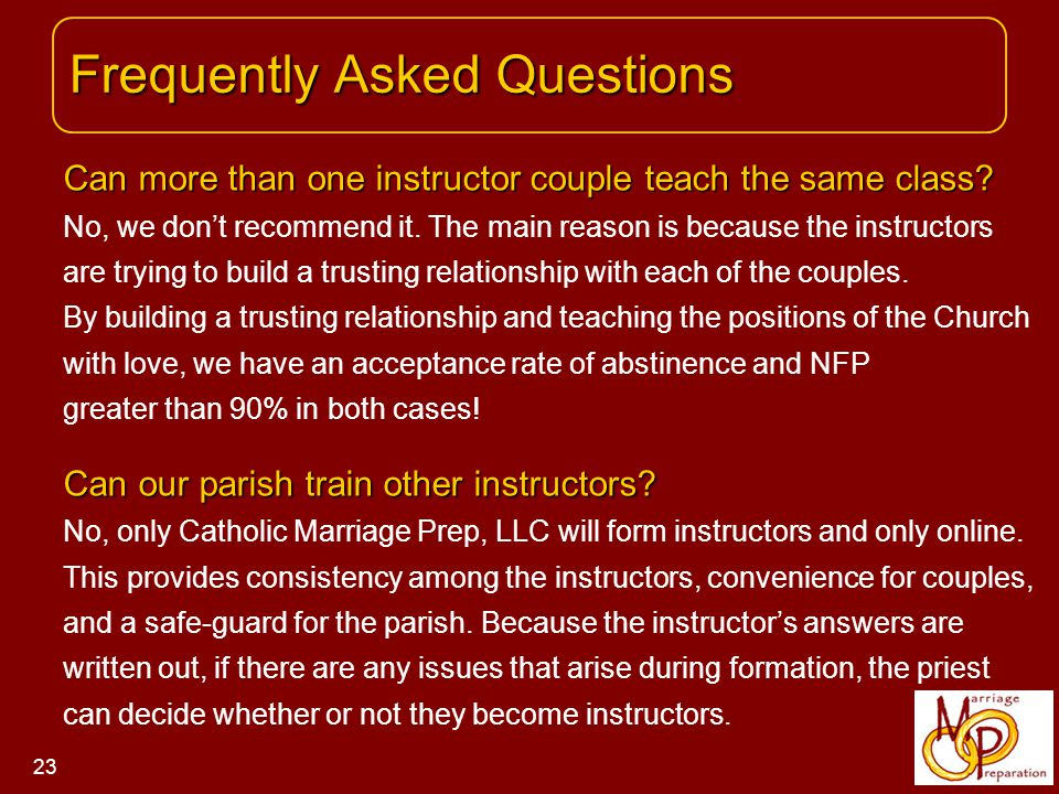 Frequently Asked Questions Frequently Asked Questions 23 Can more than one instructor couple teach the same class.