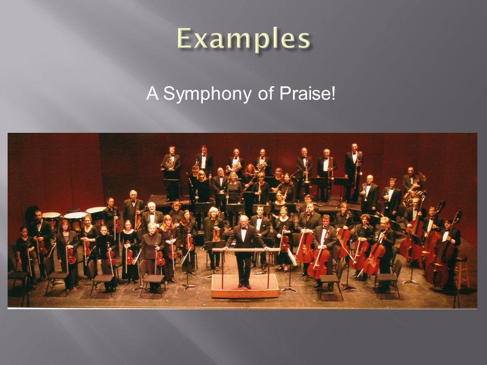 A Symphony of Praise!