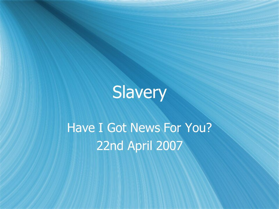 Slavery Have I Got News For You 22nd April 2007 Have I Got News For You 22nd April 2007