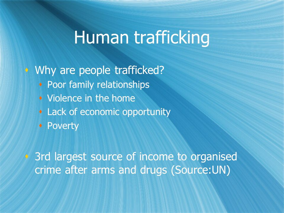 Human trafficking  Why are people trafficked.
