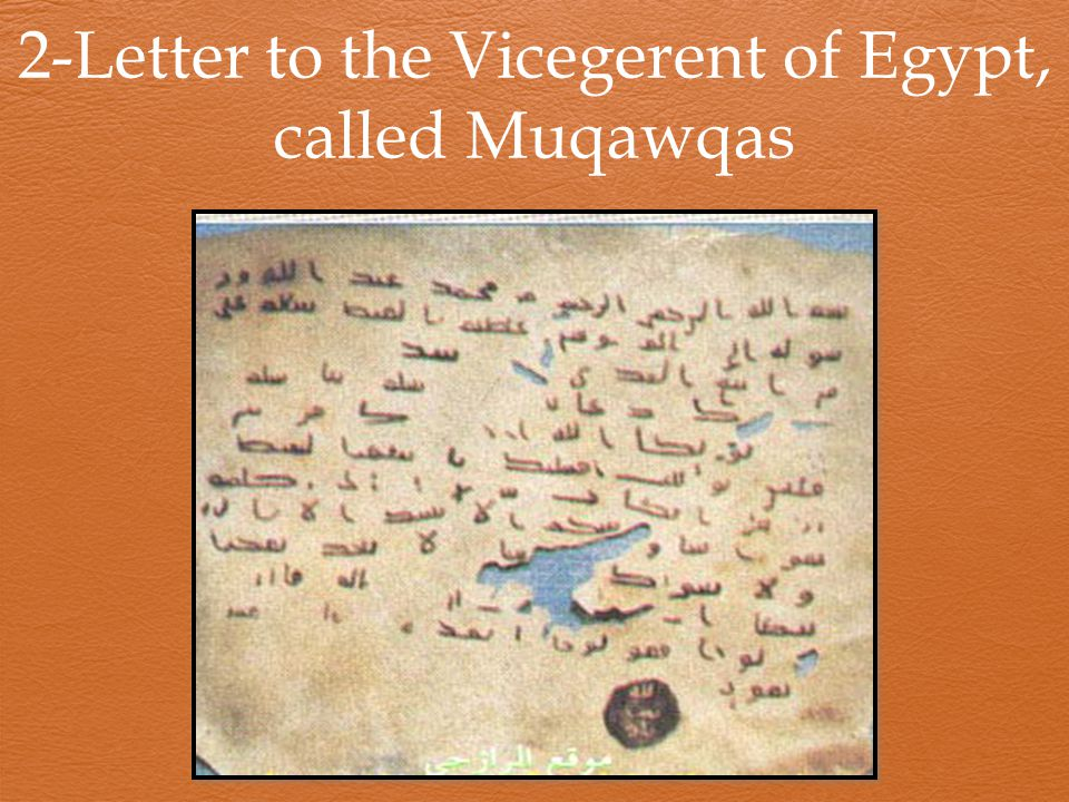 2-Letter to the Vicegerent of Egypt, called Muqawqas
