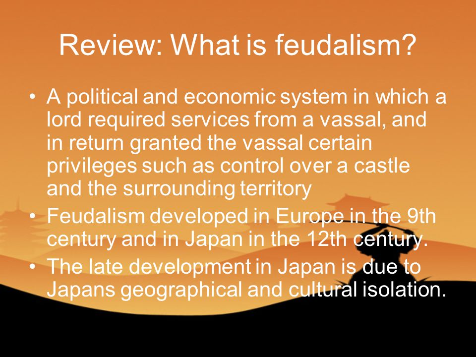 Review: What is feudalism.