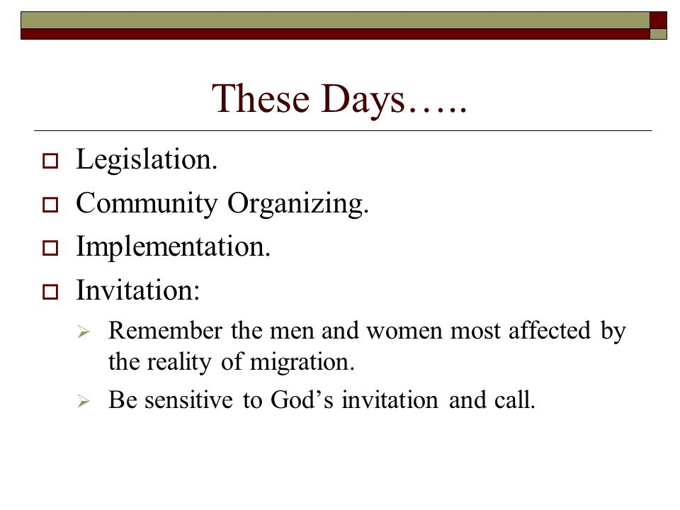 These Days…..  Legislation.  Community Organizing.